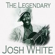 The Legendary Josh White Songs