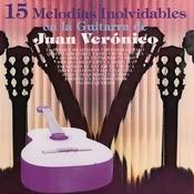 15 Melodas Inolvidables En La Guitarra De Juan Vernico Songs
