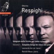 Ottorino Respighi: Integrale Delle Liriche Per Canto & Pianoforte (Complete Songs For Voice & Piano), Vol.1 Songs