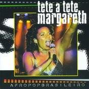 Tete A Tete Margareth Songs