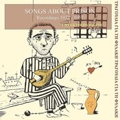 Songs About Prison Recordings, 1932-1955 Songs
