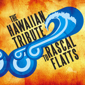 The Hawaiian Tribute To Rascal Flatts Songs