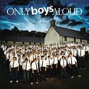 Only Boys Aloud Songs
