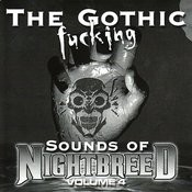 The Gothic Fucking Sounds Of Nightbreed, Vol.4 Songs