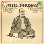 Songs Of Atul Prasad (birth Centenary Presentation) Songs