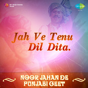 Jah Ve Tenu Dil Dita - Noor Jahan De Punjabi Geet Songs