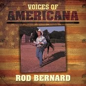 Voices Of Americana: Rod Bernard Songs