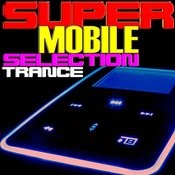 Super Mobile Selection Trance Songs