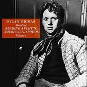 Dylan Thomas Reading A Visit To America And Poems, Volume 4 Songs