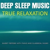 True Relaxation-Sweet Repose With Piano And Classical Relaxing Music Songs