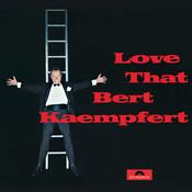 Love That Bert Kaempfert (Remastered) Songs