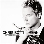 Chris Botti: Impressions Songs