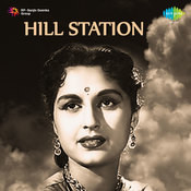 Hill Station Songs