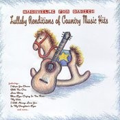 Nashville For Babies: Lullaby Renditions Of Country Music Hits Songs