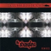 Clubbed To Death - The Stranglers Remixes Songs