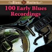 100 Early Blues Recordings Songs