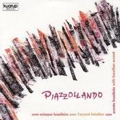 Piazzollando: Com Sotaque Brasileiro Songs