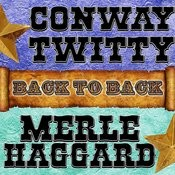 Back To Back: Conway Twitty & Merle Haggard Songs