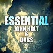 Essential John Holt & Dubs Songs