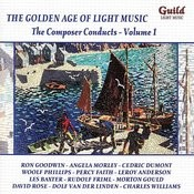 The Golden Age Of Light Music: The Composer Conducts - Vol. 1 Songs