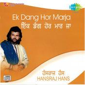Hansraj Hans - Ek Dang Hor Marja Songs