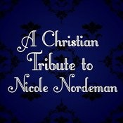 A Christian Tribute To Nicole Nordeman Songs