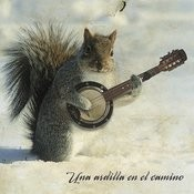 Una Ardilla En El Camino Songs