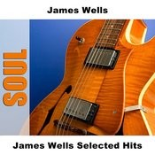 James Wells Selected Hits Songs