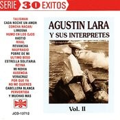 Agustin Lara Y Sus Interpretes Vol. II Songs