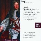 Handel: Water Music/Music for the Royal Fireworks etc. Songs