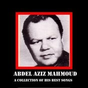 Abdel Aziz Mahmoud A Collection Of His Best Songs Songs