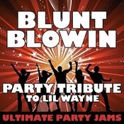 Blunt Blowin (Party Tribute To LIL Wayne) Songs