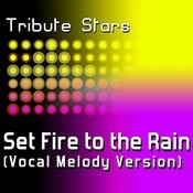 Adele - Set Fire To The Rain (Vocal Melody Version) Songs
