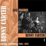 Jazz Figures / Benny Carter, Volume1 (1936-1937) Songs