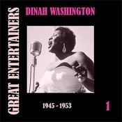 Great Entertainers / Dinah Washington, Volume 1 (1945 - 1953) Songs