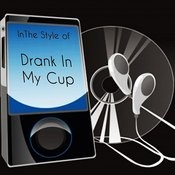 Drank In My Cup - Karaoke Song