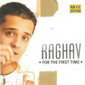 Raghav - For The First Time Songs