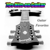Guitar Favorites: 70s Hits On Guitar Songs