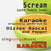 Scream (With Female Lead) [Originally Performed By Dizzee Rascal & Pepper] [Karaoke Audio Version] Songs