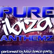 Pure Ibiza Anthemz Songs