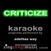 Criticize (Originally Performed By Adelitas Way) [Karaoke Audio Version] Songs