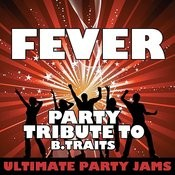 Fever (Party Tribute To B.Traits) Songs