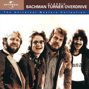 Classic Bachman Turner Overdrive - The Universal Masters Collection Songs