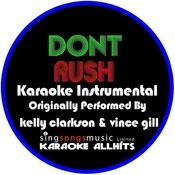 Don't Rush (In The Style Of Kelly Clarkson & Vince Gill) [Karaoke Instrumental Version] - Single Songs