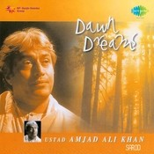 Dawn Dreams - Ustad Amjad Ali Khan (sarod)  Songs