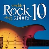 Complete Rock Collection Of The 2000's, Vol. 10 Songs