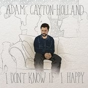I Don't Know If I Happy Songs