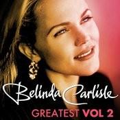 Greatest Vol.2 - Belinda Carlisle Songs