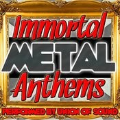 Immortal Metal Anthems Songs