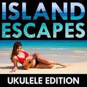 Island Escapes: Ukulele Edition Songs